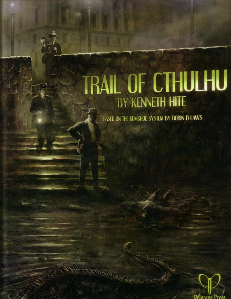 Trail of Cthulhu, from Pelgrane Press