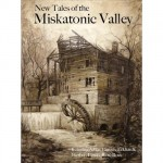 New Tales of the Miskatonic Valley, from Miskatonic River Press