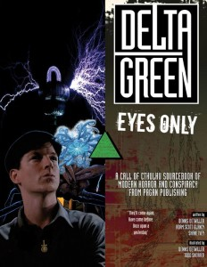 'Delta Green: Eyes Only' in paperback.